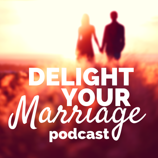 Cover image of Delight Your Marriage | Relationship Advice, Christianity, & Sexual Intimacy