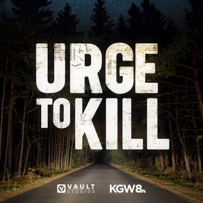 Urge to Kill:KGW | VAULT Studios