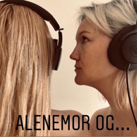 Alenemor og... podcast
