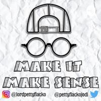 Make It Make Sense Podcast podcast