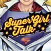 Supergirl Talk Podcast - SupergirlTalk artwork
