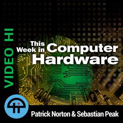 This Week in Computer Hardware (Video HI):TWiT