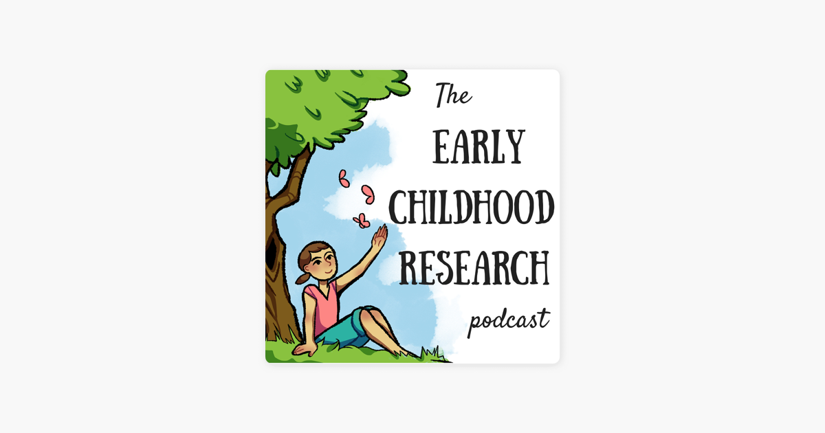 The Early Childhood Research Podcast on Apple Podcasts