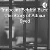 Innocent Behind Bars: The Story of Adnan Syed