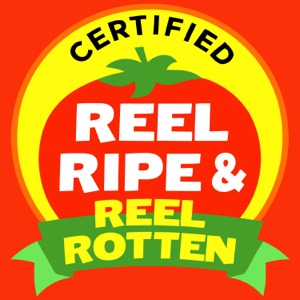 Reel Ripe & Reel Rotten