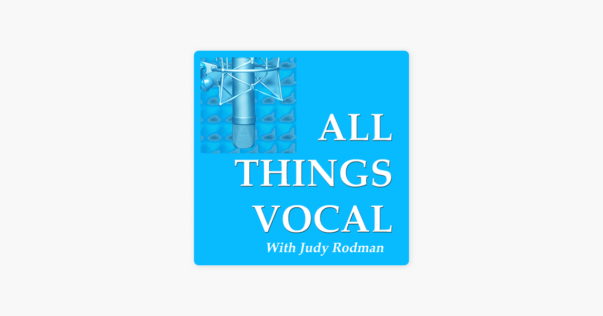 All Things Vocal: Podcast for Singers, Speakers, Voice