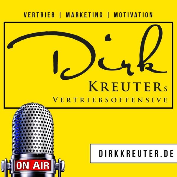 Dirk Kreuters Vertriebsoffensive: Verkauf | Marketing | Vertrieb | Führung | Motivation