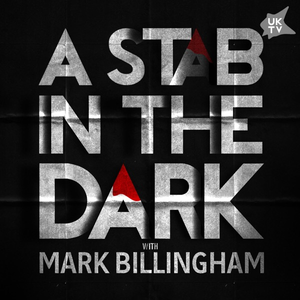 A Stab In The Dark: A UKTV Original Crime Podcast with Mark Billingham