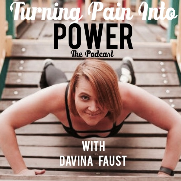 Turning Pain Into Power Podcast