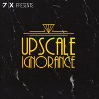 Upscale Ignorance podcast