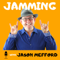 Jamming with Jason Mefford podcast