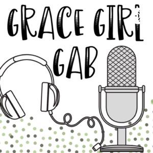 Grace Girl Gab