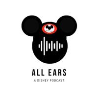 All Ears: A Disney Podcast podcast
