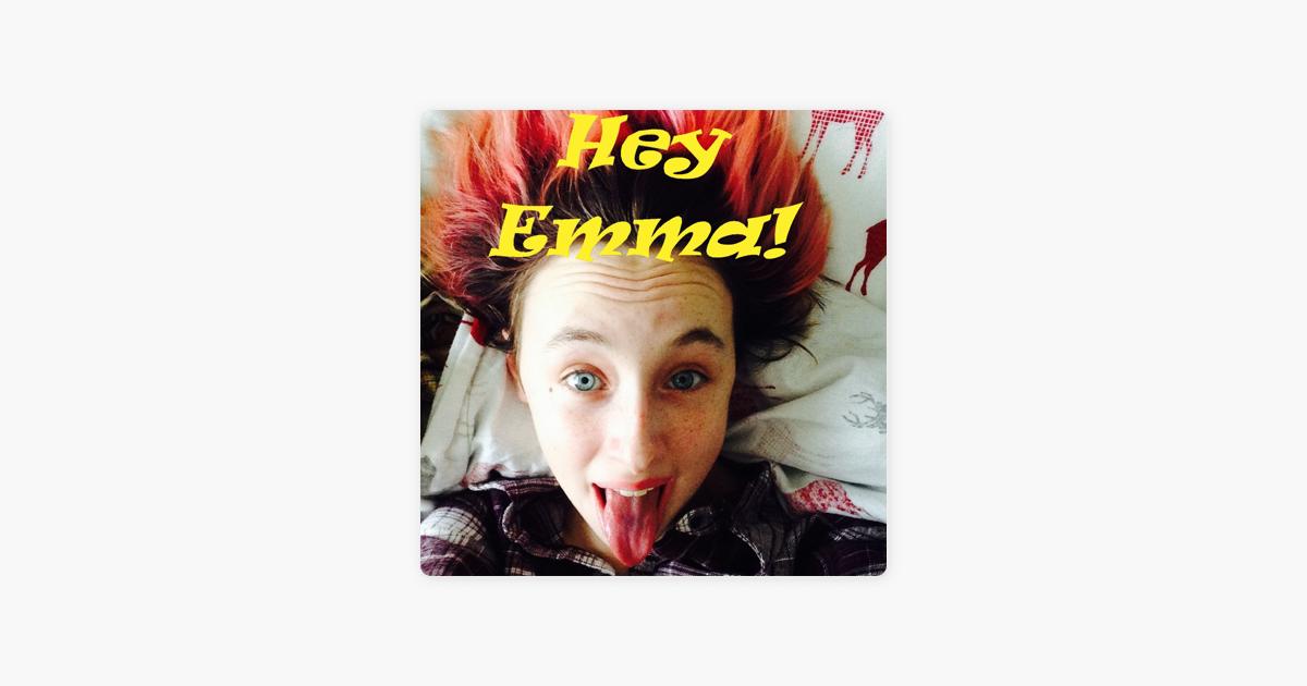 Hey Emma! on Apple Podcasts
