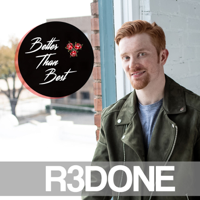 Better Than Best Podcast by R3DONE podcast