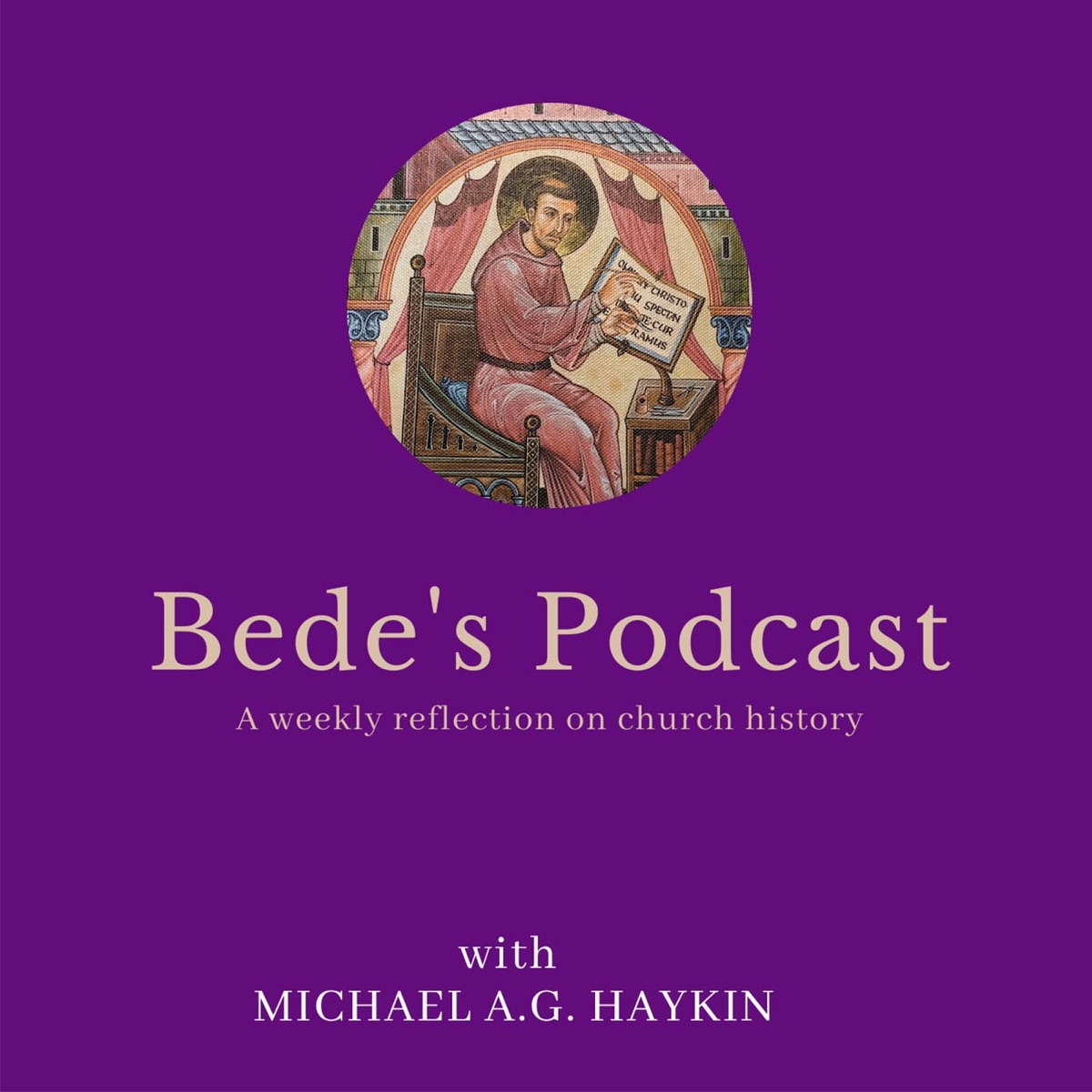Bede's Podcast with Michael A.G. Haykin