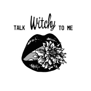 Talk Witchy To Me