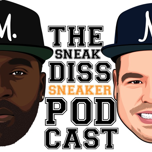 Cover image of The Sneak Diss Sneaker Podcast