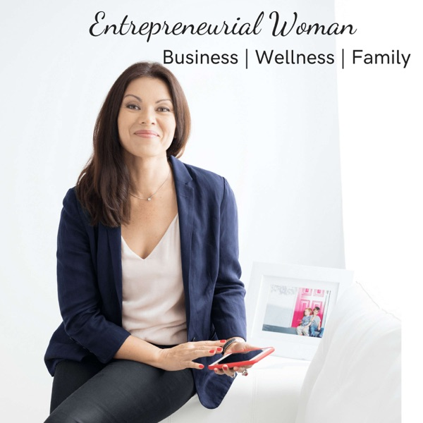 Entrepreneurial Woman with Kim Hinkley | Business | Wellness | Family