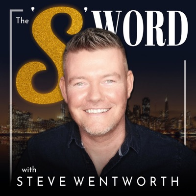 The 'S' Word with Steve Wentworth