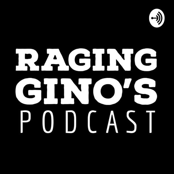 RAGING GINO'S PODCAST