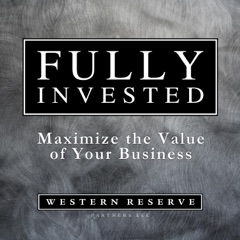 Fully Invested - Helping Business Owners and Management Teams Maximize Business Value | Raising Growth Capital and Financing;