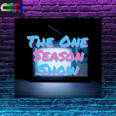 The One Season Show