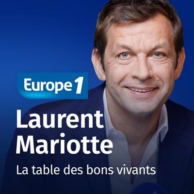 La table des bons vivants - Laurent Mariotte:Europe 1