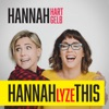 HANNAHLYZE THIS with Hannah Hart & Hannah Gelb artwork