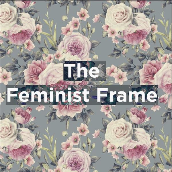 The Feminist Frame