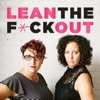 Lean the F*ck Out | Fempreneurs | Women Entrepreneurs | Female Business Owners artwork