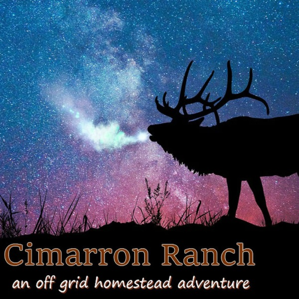Cimarron Ranch Off Grid Homestead » Podcasts