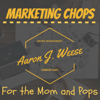 Marketing Chops for the Mom and Pops podcast
