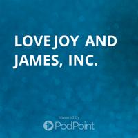 Love Joy and James, Inc. podcast