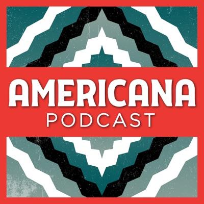 Americana Podcast:americanapodcast