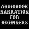 Audiobook Narration For Beginners artwork
