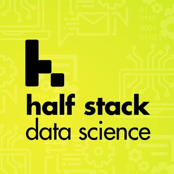 Half Stack Data Science Podcast