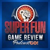 Super Fun Game Review Podcast Go!