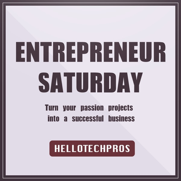 Entrepreneurship Saturday | Hello Tech Pros