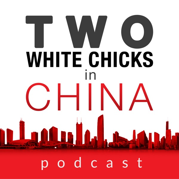 Two White Chicks in China: Live in China   Learn Chinese   Make Money in Asia   Shenzhen
