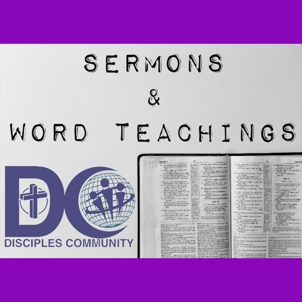 Disciples Community Sermons & Word Teachings