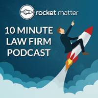 10 Minute Law Firm Podcast podcast