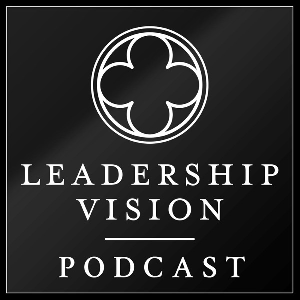 The Leadership Vision Podcast: StrengthsFinder | Business | Team Development | Coaching