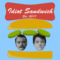 Idiot Sandwich podcast