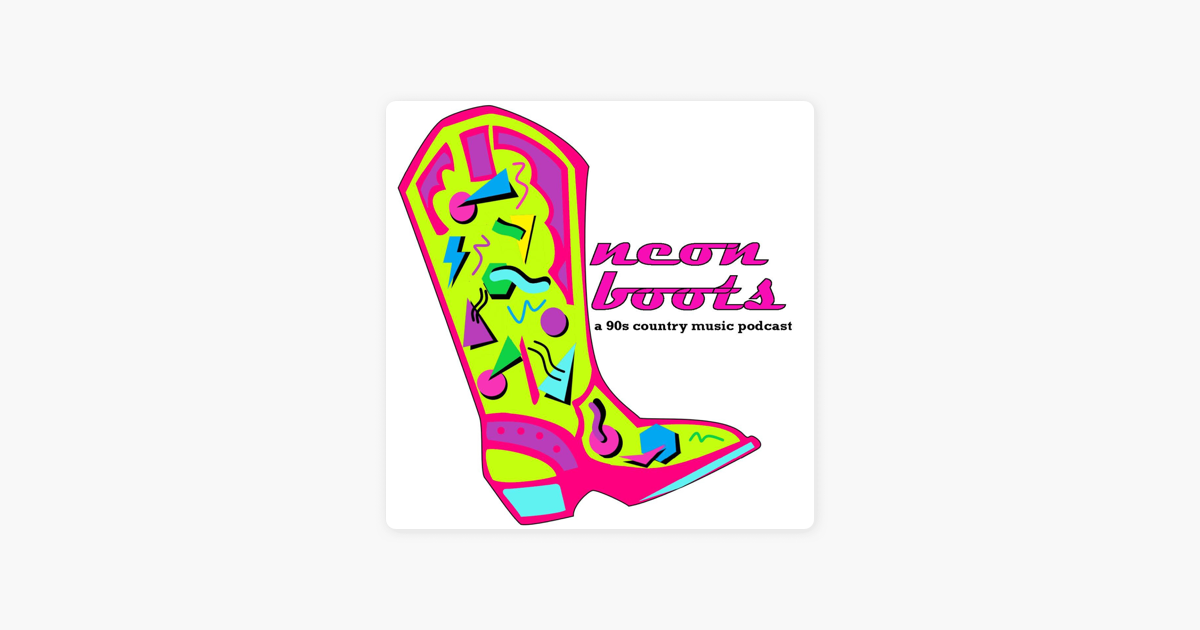 1a35ef37f15 Neon Boots: A 90s Country Music Podcast on Apple Podcasts