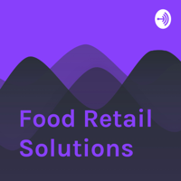 Food Retail Solutions podcast