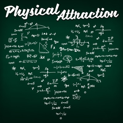 Physical Attraction:PhysicsPodcast.com