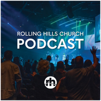 Rolling Hills Church Podcast podcast