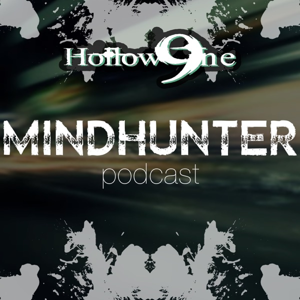 Hollow9ine's Mindhunter Podcast