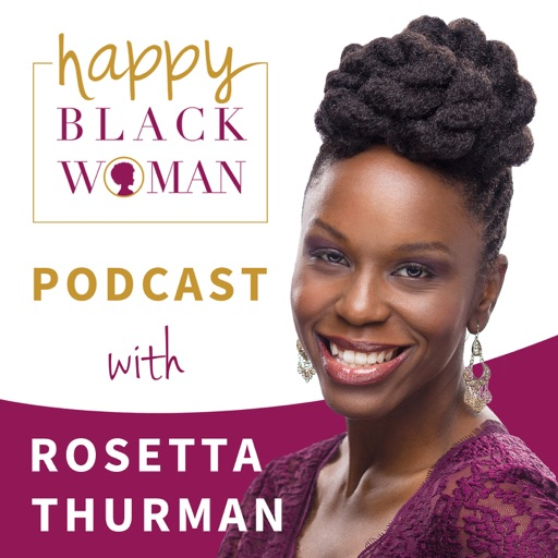 Cover image of Happy Black Woman Podcast with Rosetta Thurman